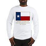 Texas Proud Citizen Long Sleeve T-Shirt