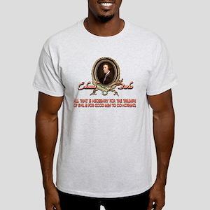 Edmund Burke When Good Men Do Light T-Shirt