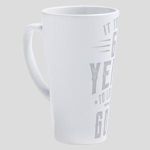 Took 60 Years To Look This Good Bi 17 oz Latte Mug