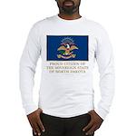Proud Citizen of North Dakota Long Sleeve T-Shirt