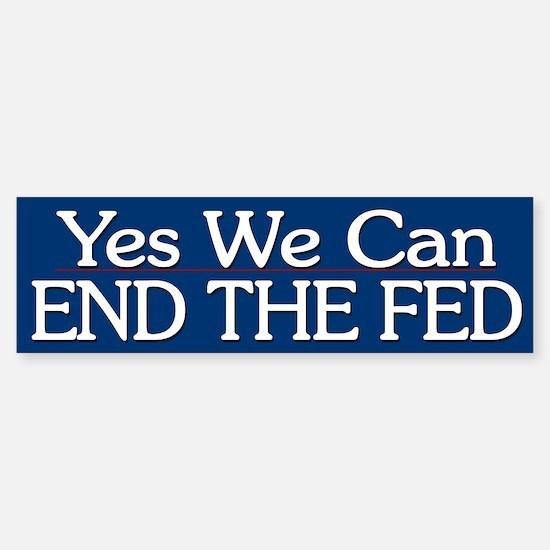 Yes End The Fed - Bumper Bumper Bumper Sticker