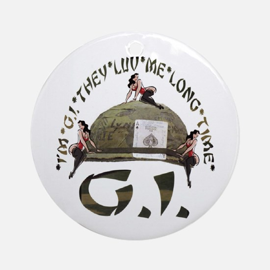 I'M G.I. THEY LUV ME LONG TIME Ornament (Round)