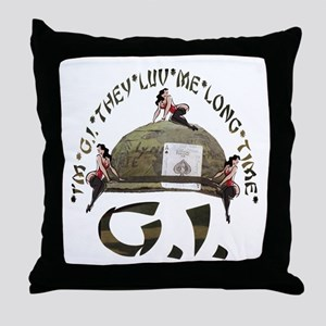 I'M G.I. THEY LUV ME LONG TIME Throw Pillow