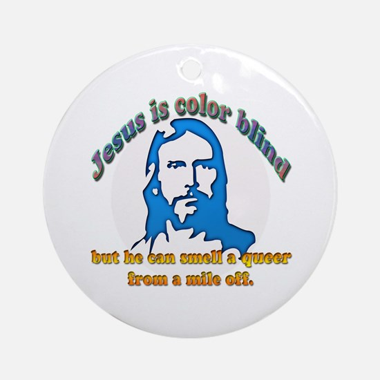 Jesus Can Smell A Queer Ornament (Round)