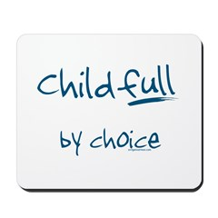 ChildFULL by choice Mousepad