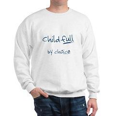 ChildFULL by choice Sweatshirt