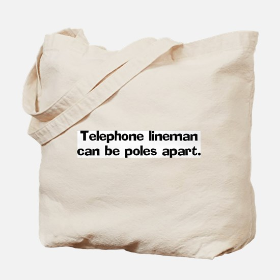 Telephone linemen can be Tote Bag