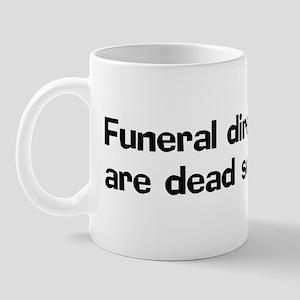 Funeral directors are dead Mug
