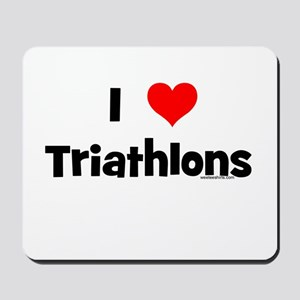 I Love Triathlons Mousepad