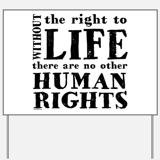 Right to Life Yard Sign