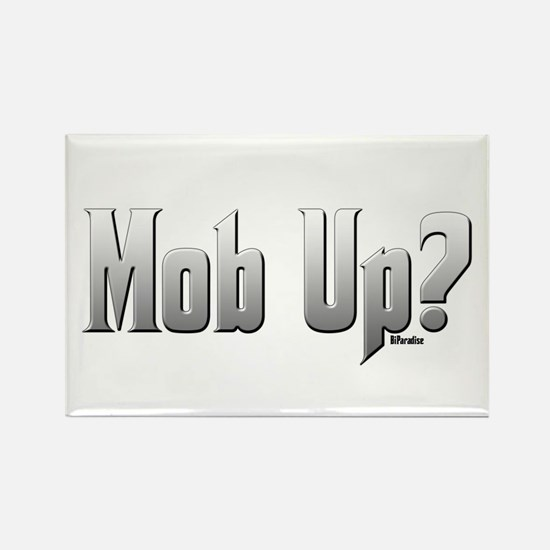 Mob Up? Rectangle Magnet
