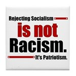 It's Not Racism Tile Coaster