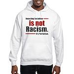 It's Not Racism Hooded Sweatshirt