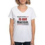 It's Not Racism Women's V-Neck T-Shirt