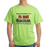 It's Not Racism Green T-Shirt