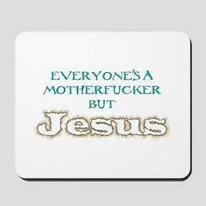 Everyone But Jesus Mousepad