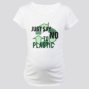 Just Say No to Plastic Maternity T-Shirt