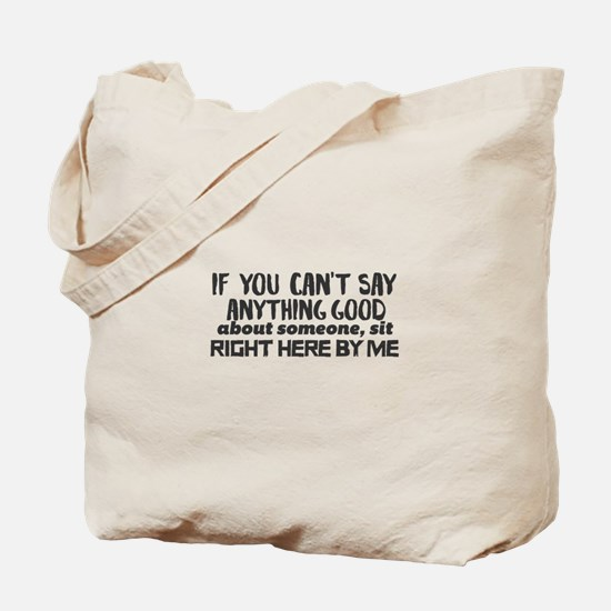 If you can't say anything good about some Tote Bag