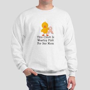 Pink Ribbon Chick For Mom Sweatshirt