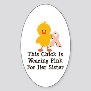 Pink Ribbon Chick For Sister Oval Sticker