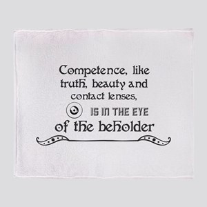 Competence, like truth, beauty and c Throw Blanket