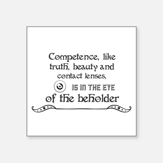 Competence, like truth, beauty and contact Sticker
