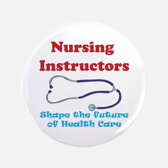 """Nursing Instructors 3.5"""" Button"""