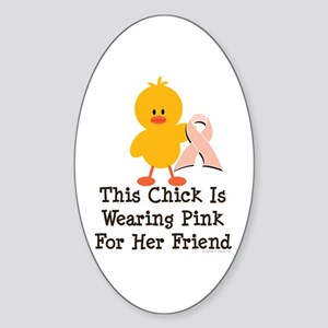 Pink Ribbon Chick For Friend Oval Sticker