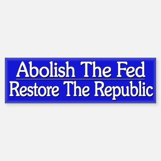 Funny Political Anti Fed - Bumper Bumper Sticker
