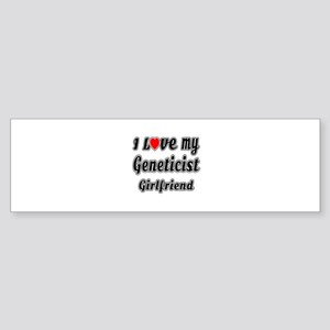 I Love My Geneticist Girlfriend Sticker (Bumper)