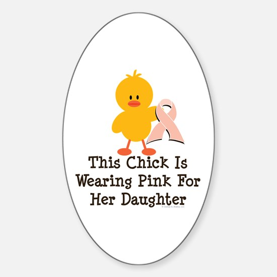 Pink Ribbon Chick For Daughter Oval Decal