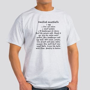 Swedish Meatball recipe on Light T-Shirt