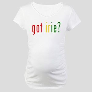 got irie? Maternity T-Shirt