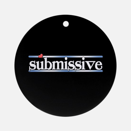 submissive Ornament (Round)