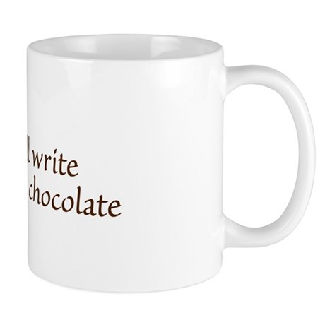 Will Write for Chocolate Mug