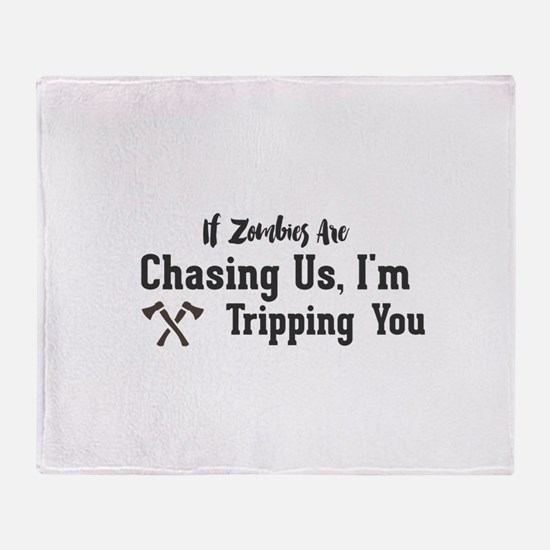 If Zombies Are Chasing Us, I'm Tripp Throw Blanket
