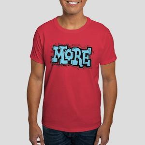 More Dark T-Shirt