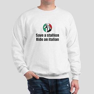 Save a Stallion Ride an Italian Sweatshirt