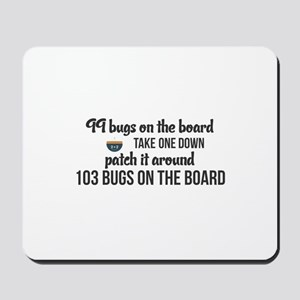 99 bugs on the board take one down patch Mousepad