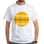 Rethink Peace White T-Shirt