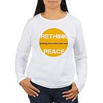 Rethink Peace ~ Women's Long Sleeve T-Shirt