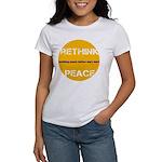 Rethink Peace ~ Women's T-Shirt