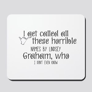 I get called all these horrible names by Mousepad