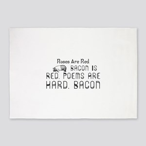 Roses Are Red. Bacon Is Red. Poems 5'x7'Area Rug