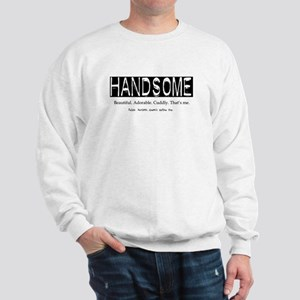 Handsome Sweatshirt