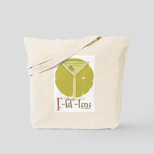 F-fif-tini Tote Bag
