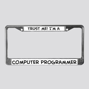 Trust Me: Computer Programmer License Plate Frame