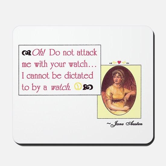 "Jane Austen's ""Watch"" quote Mousepad"
