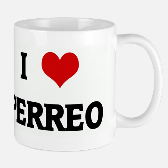 I Love PERREO Mug