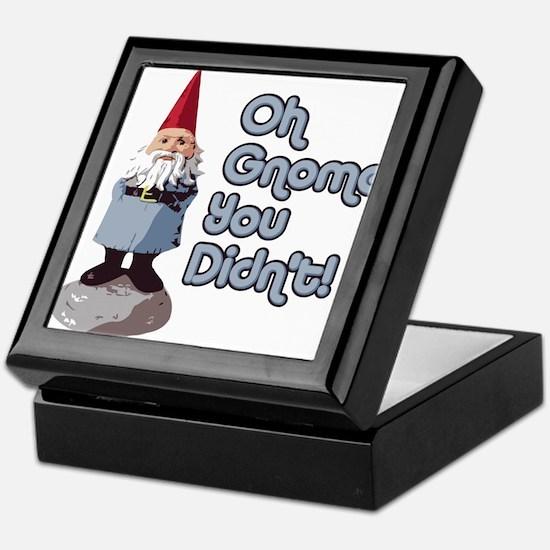 Oh Gnome You Didn't Keepsake Box